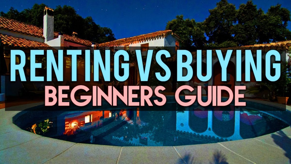 Renting vs Buying A Home – First Time Home Buyer Tips & Advice (Beginners Guide)