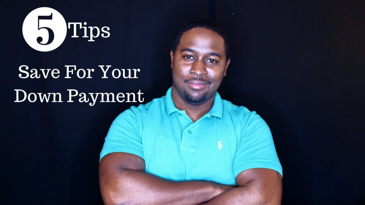 First Time Home Buyers Save For a Down Payment | 5 Tips