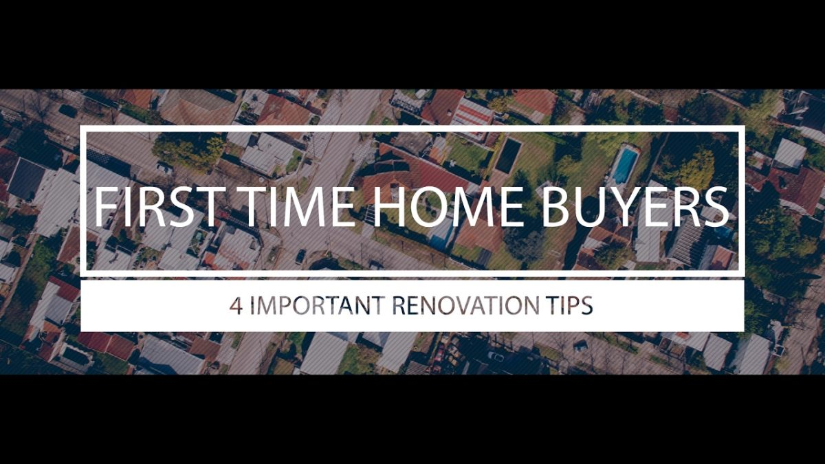 4 CRUCIAL RENO TIPS FOR FIRST TIME HOME BUYERS