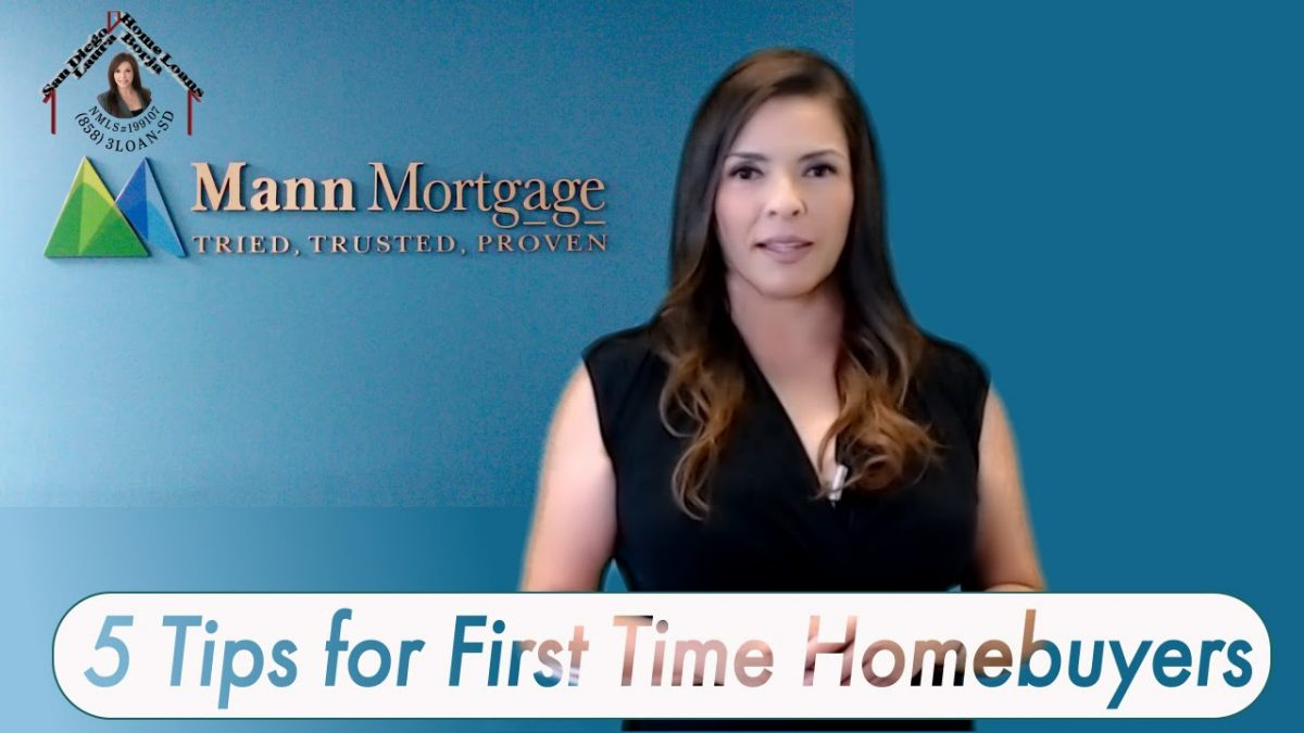 5 Tips for First Time Homebuyers | San Diego Home Loans- Laura Borja