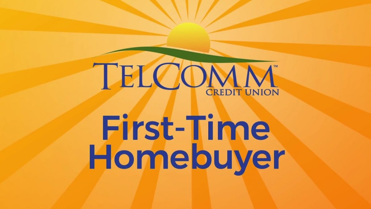 First Time Home Buyer Tips! — TelComm Credit Union