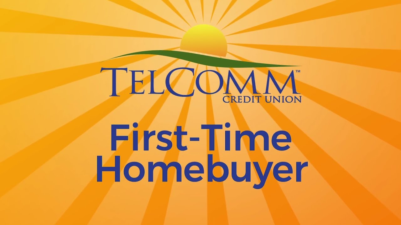 First Time Home Buyer Tips Telcomm Credit Union Depot