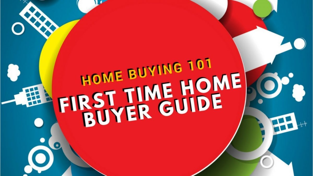 Home Buying 101: First Time Home Buyer Guide