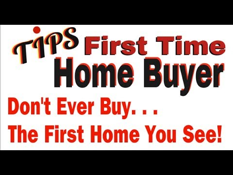 First Time Home Buyer Tips Maryland | Never Buy The First Home You Visit..